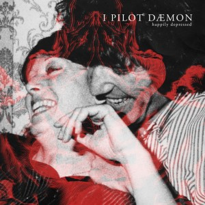 I PILOT DÆMON - Happily Depressed 12""