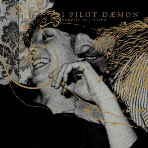 I PILOT DÆMON - Happily Depressed - CDEP