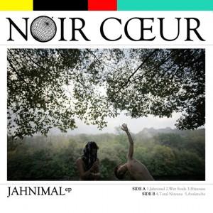 """NOIR CŒUR - Jahnimal EP - 12"""" edition"""